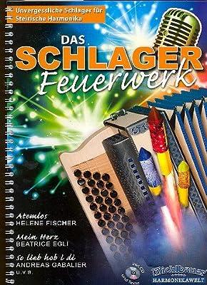 Das Schlagerfeuerwerk (+CD): für Steirische Harmonika in Griffschrift (mit Text)