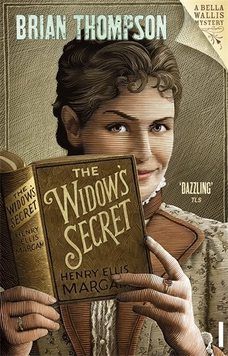 The Widow's Secret: A Bella Wallis Mystery (Bella Wallis Mysteries) by Brian Thompson (2011-09-01)