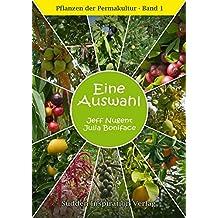 Pflanzen der Permakultur Bd. 1: Eine Auswahl