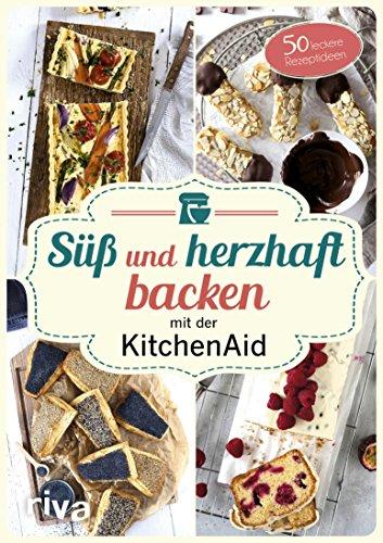 acken mit der KitchenAid: 50 leckere Rezeptideen ()