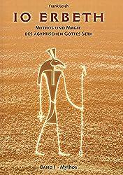 IO ERBETH: Mythos und Magie des ägyptischen Gottes Seth - Band 1: Mythos