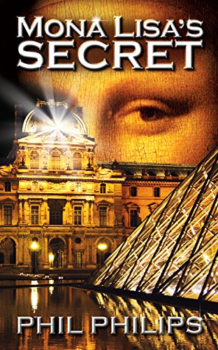 Mona Lisa's Secret: A Historical Fiction Mystery & Suspense Novel by [Philips, Phil]