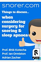 Things to discuss... when considering surgery for snoring and obstructive sleep apnoea (Snorer guides) Kindle Edition
