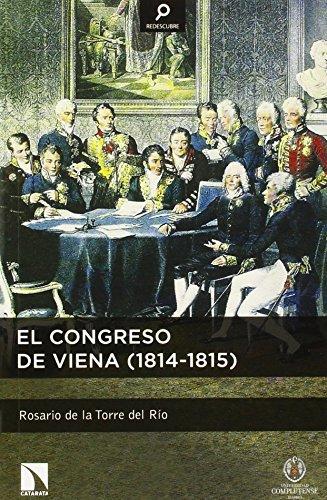 El Congreso de Viena, 1814-1815 por Rosario de la Torre del Río