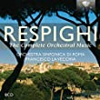 Respighi: Complete Orchestral Music by Brilliant Classics