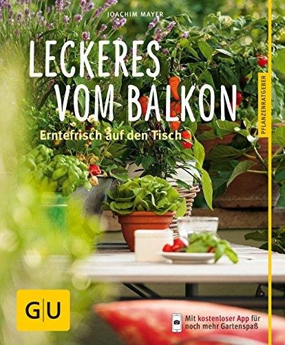 Leckeres vom Balkon: Erntefrisch auf den Tisch (GU Pflanzenratgeber)