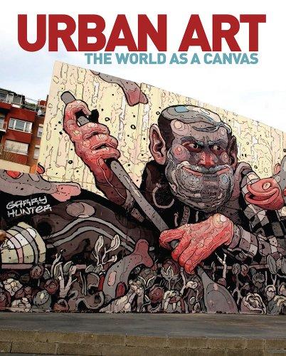 Urban Art: The World as a Canvas por Garry Hunter