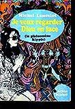Je veux regarder dieu en face : Le phénomène hippie