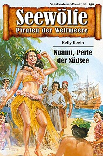 Seewölfe - Piraten der Weltmeere 190: Nuami, Perle der Südsee (German Edition)