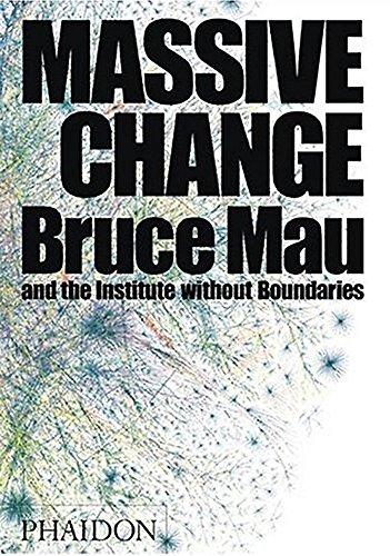 Massive Change: A Manifesto for the Future Global Design Culture