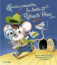 Busca y encuentra los dientes con el Ratoncito Pérez par  Varios autores