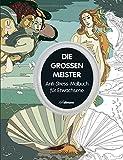 Die großen Meister (Anti-Stress-Malbuch)