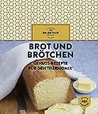 Brot und Brötchen: Genuss-Rezepte für den Thermomix