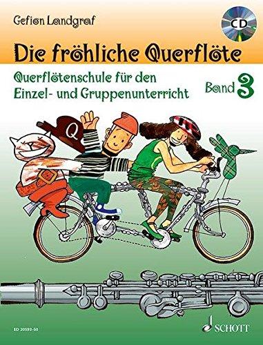 Die fröhliche Querflöte: Querflötenschule für den Einzel- und Gruppenunterricht. Band 3. Flöte. Ausgabe mit CD.