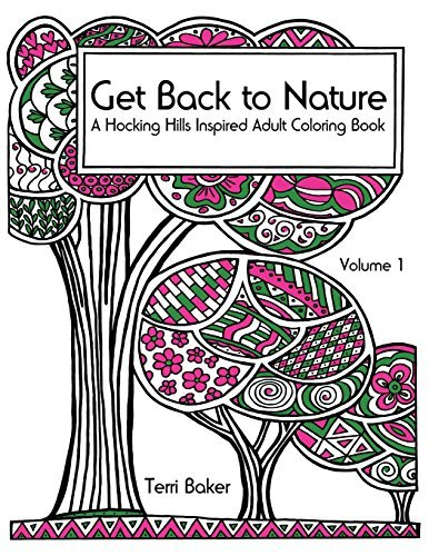 get-back-to-nature-a-hocking-hills-inspired-adult-coloring-book-by-terri-baker-2016-08-31