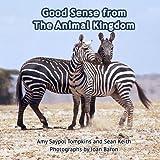 Good Sense From the Animal Kingdom