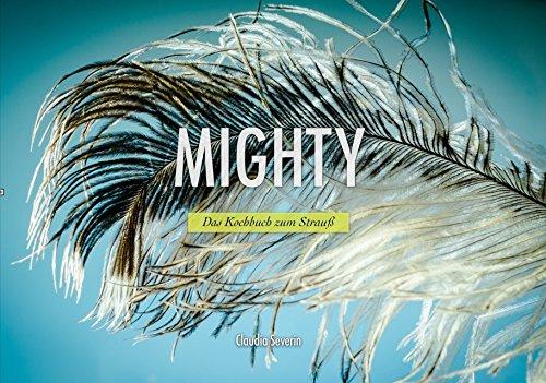 Preisvergleich Produktbild Mighty: Das Kochbuch zum Strauß
