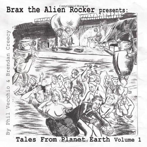 Brax The Alien Rocker Presents Tales From Planet Earth Volume 1