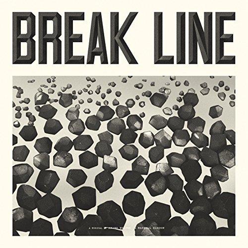 Break Line The Musical by Anand Wilder & Maxwell Kardon (2014-08-03) -