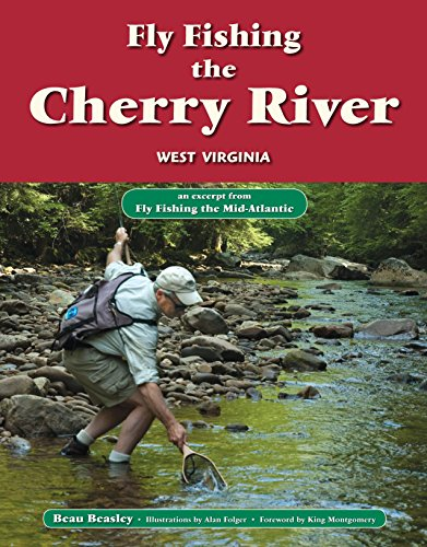 Fly Fishing the Cherry River, West Virginia: An Excerpt from Fly Fishing the Mid-Atlantic