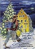 Jetzt wirds aber Zeit: Mundartliche Geschichten und Gedichte zur fränkischen Weihnacht