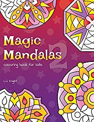 Magic Mandalas 2 Colouring Book For Kids: 50 Fun and Easy Abstract Mandalas For Children