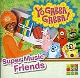 Yo Gabba Gabba: Super Music Friends by Yo Gabba Gabba (2010-12-07)