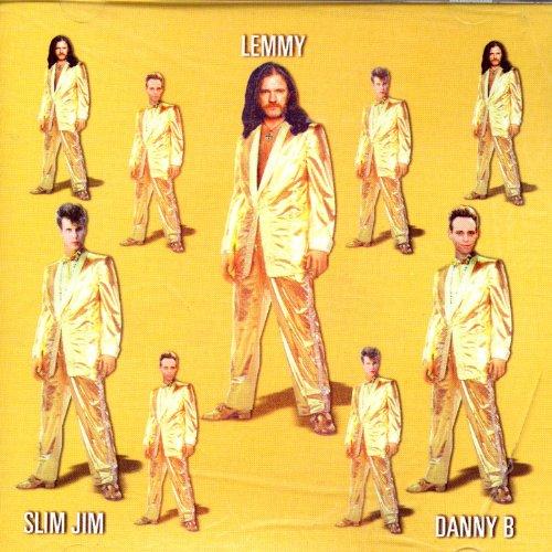 Lemmy, Slim Jim, & Danny B