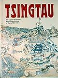 Tsingtau - Ein Kapitel deutscher Kolonialgeschichte in China 1897-1914