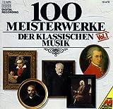 100 Meisterwerke der klassischen Musik Vol 1