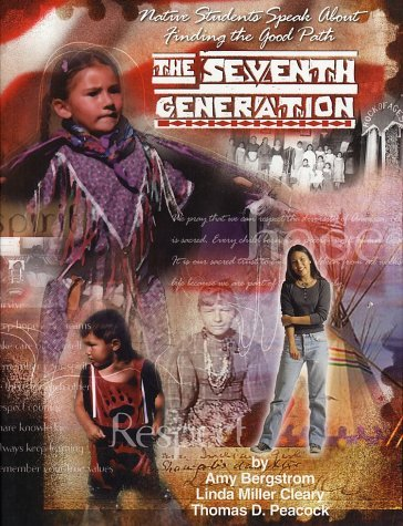 the-seventh-generation-native-students-speak-about-finding-the-good-path-by-amy-bergstrom-2003-01-01