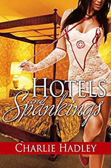 Hotels and Spankings (English Edition) di [Hadley, Charlie]