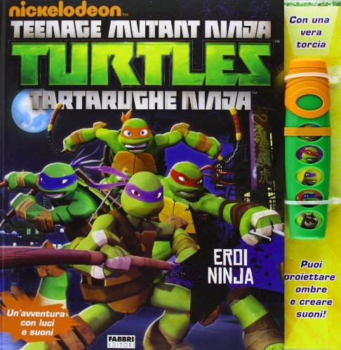 Eroi Ninja. Turtles Tartarughe Ninja. Libro pop-up. Ediz. illustrata. Con gadget