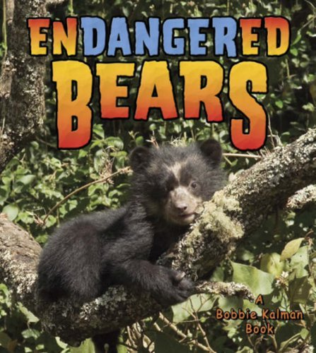 Endangered Bears (Earth's Endangered Animals (Paperback)) by Bobbie Kalman (2007-03-15)