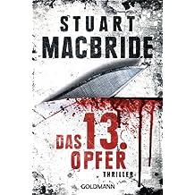 Das dreizehnte Opfer: Thriller (Detective Constable Ash Henderson 1)