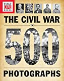 Image de TIME-LIFE The Civil War in 500 Photographs