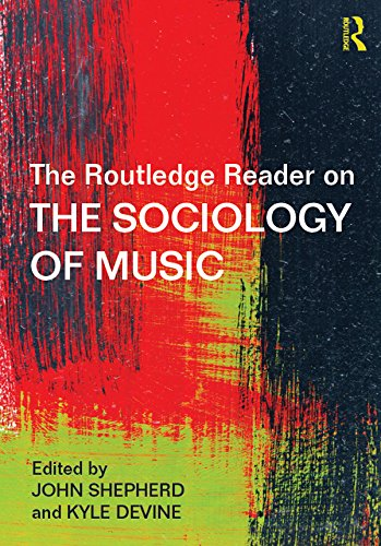 The Routledge Reader on the Sociology of Music