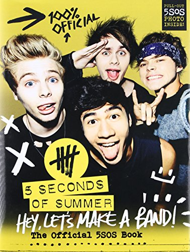Hey, Let's Make a Band!: The Official 5SOS Book (Band Rock Ds 3)
