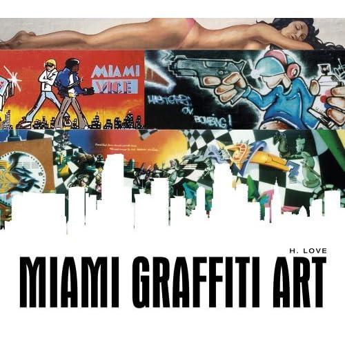 Miami Graffiti Art by H. Love (2014-02-28)