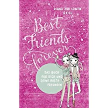 Best Friends Forever: Das Buch für dich und deine beste Freundin