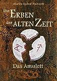 Die Erben der alten Zeit (1): Das Amulett (Die Erben der alten Zeit - Trilogie)