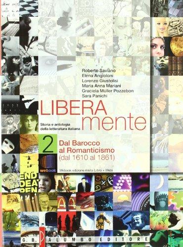 Liberamente. Storia e antologia della letteratura italiana. Con espansione online. Per le Scuole superiori: 2