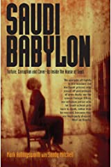 Saudi Babylon: Torture, Corruption and Cover-Up Inside the House of Saud Kindle Edition