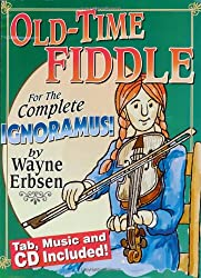 Old-Time Fiddle: For the Complete Ignoramus