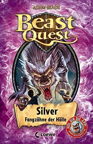 Beast Quest - Silver  Fangzähne der Hölle  Bd. 52