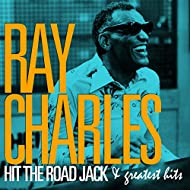 Ray Charles - Hit the Road Jack and Greatest Hits (Remastered)
