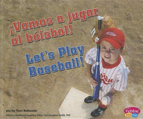 ¡vamos a Jugar Al Béisbol!/Let's Play Baseball! (Pebble Plus Bilingual) por Terri Degezelle