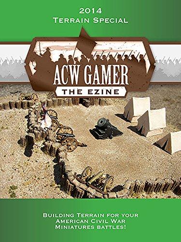 ACW Gamer: The Ezine 2014 Terrain Special (English Edition) (Bürgerkrieg Wargame)