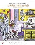 Eddie Flitzefuß im Krankenhaus: Eine Erzählung für Kinder im Krankenhaus