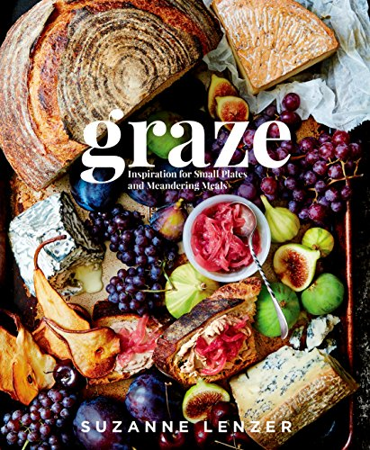 Graze: Inspiration for Small Plates and Meandering Meals (English Edition)